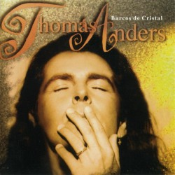 Thomas Anders - Barcos De Cristal (1994, CD Album)