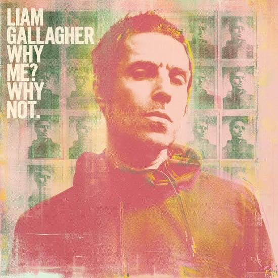 Лиам Гэллахер  «Why Me Why Not»