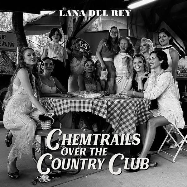 Лана Дель Рей   Chemtrails Over the Country Club